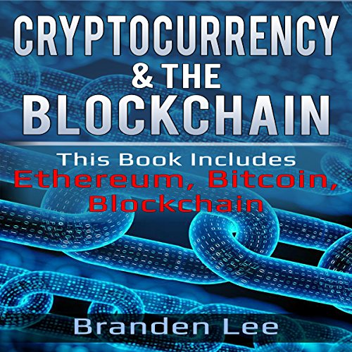 Cryptocurrency & the Blockchain: This Book Includes Ethereum, Bitcoin, Blockchain audiobook cover art