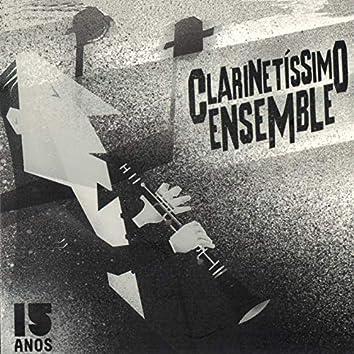 Clarinetíssimo Ensemble. 15 Anos
