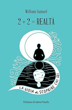 2+2= realtà. La gioia di scoprire chi sei