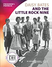 Daisy Bates and the Little Rock Nine (Freedom's Promise)