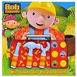 Bob der Baumeister - Wir bauen ein Piratenschiff, Buch mit Spiel-Werkzeug