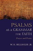 Psalms as a Grammar for Faith: Prayer and Praise