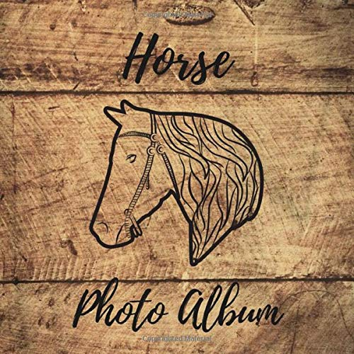 Horse Photo Album: Cute Photo And Memory Album For The Most Beautiful Moments With Your Horse, Colt or Stallion - 110 Pages 8,25'x 8,25' Dimensions