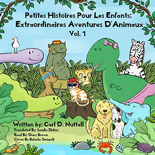Petites Histoires Pour Les Enfants: Extraordinaires Aventures D'Animaux: Volume 1 [Little Stories for Kids: Extraordinary Animal Adventures: Volume 1] audiobook cover art