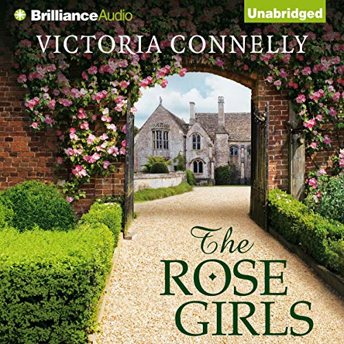 The Rose Girls Audiobook By Victoria Connelly cover art