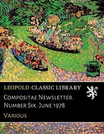 Compositae Newsletter. Number Six. June 1978