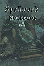 Spellwork Notebook Grimoire spell paper: Perfect gift for you or anyone interested in keeping record of their magical work...