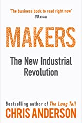 Makers: The New Industrial Revolution Kindle Edition