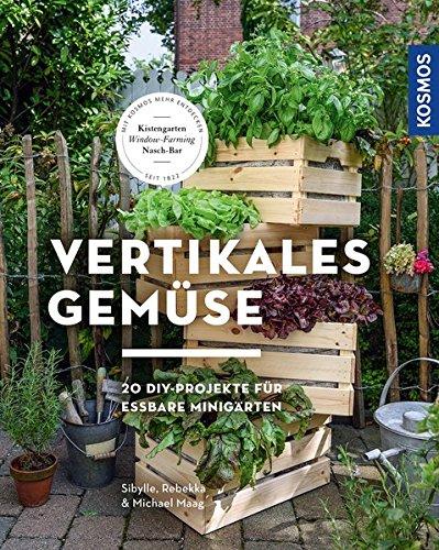 Vertikales Gemüse: 20 DIY-Projekte für essbare Minigärten