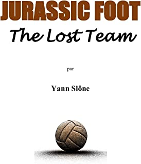 Jurassic Foot: The lost team