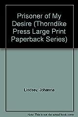 Prisoner of My Desire (Thorndike Press Large Print Paperback Series) ペーパーバック