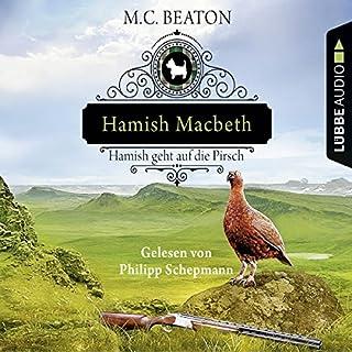 Hamish Macbeth geht auf die Pirsch     Schottland-Krimis 2              By:                                                                                                                                 M. C. Beaton                               Narrated by:                                                                                                                                 Philipp Schepmann                      Length: 4 hrs and 52 mins     Not rated yet     Overall 0.0