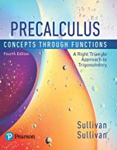 Precalculus: Concepts Through Functions, A Right Triangle Approach to Trigonometry