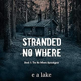 Stranded No Where      The No Where Apocalypse, Book 1              By:                                                                                                                                 e a lake                               Narrated by:                                                                                                                                 Michael Bower                      Length: 5 hrs and 13 mins     Not rated yet     Overall 0.0