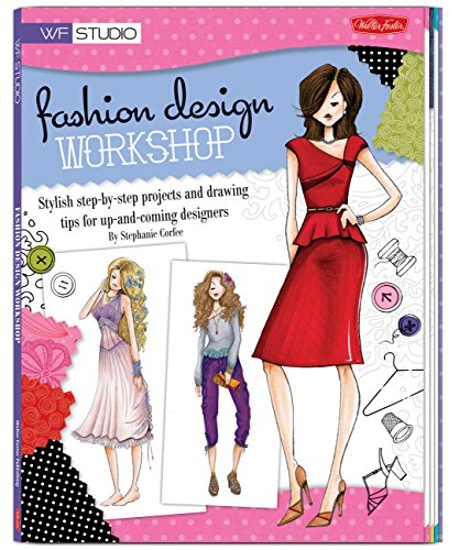 Fashion Design Workshop Stylish Step By Step Projects And Drawing Tips For Up And Coming Designers Walter Foster Studio Buy Online In Burundi Walter Foster Publications Products In Burundi See Prices Reviews And