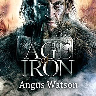 Age of Iron     Iron Age Trilogy, Book 1              By:                                                                                                                                 Angus Watson                               Narrated by:                                                                                                                                 Sean Barrett                      Length: 15 hrs and 14 mins     800 ratings     Overall 4.5