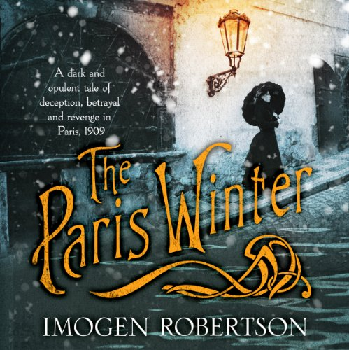 The Paris Winter                   By:                                                                                                                                 Imogen Robertson                               Narrated by:                                                                                                                                 Rebecca Night                      Length: 11 hrs and 20 mins     2 ratings     Overall 3.5