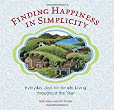 Finding Happiness in Simplicity: Everyday Joys For Simple Living Throughout The Year