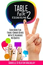 Table Talk 2: A Second Helping: Even More Fun Family Dinner Devos