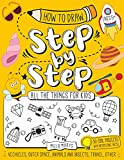 How to Draw Step by Step All the Things for Kids: Easy Techniques and Step-by-Step Guide Drawing Book for Kids | Vehicles, Space, Animals, Travel and Other Cool Things Include Short Interesting Facts