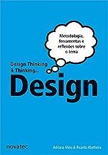Design Thinking e Thinking Design: Metodologia, Ferramentas e uma Reflexão Sobre o Tema