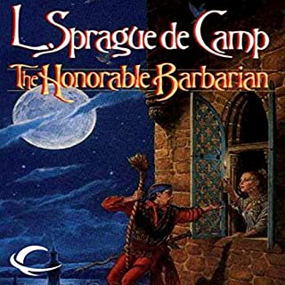 The Honorable Barbarian                   By:                                                                                                                                 L. Sprague de Camp                               Narrated by:                                                                                                                                 Brian Holsopple                      Length: 7 hrs and 43 mins     2 ratings     Overall 5.0