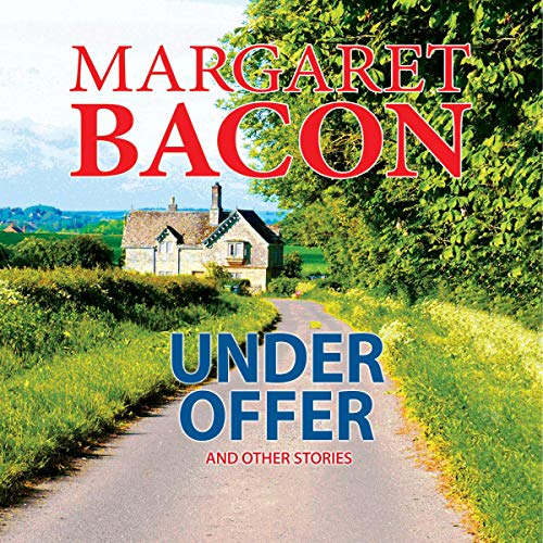 Under Offer and Other Stories Audiobook By Margaret Bacon cover art