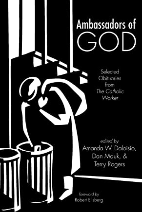 Ambassadors of God: Selected Obituaries from The Catholic Worker