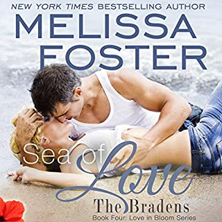 Sea of Love     Love in Bloom, Book 7              By:                                                                                                                                 Melissa Foster                               Narrated by:                                                                                                                                 B.J. Harrison                      Length: 10 hrs and 10 mins     91 ratings     Overall 4.7