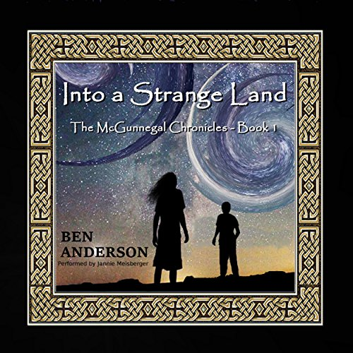Into a Strange Land: The McGunnegal Chronicles, Book 1 audiobook cover art