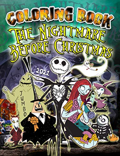 The Nightmare Before Christmas Coloring Book: Nightmare Before Coloring Book 2021 Edition: Over 30 Unofficial Illustrations