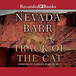 Track of the Cat                   By:                                                                                                                                 Nevada Barr                               Narrated by:                                                                                                                                 Barbara Rosenblat                      Length: 8 hrs and 27 mins     1,127 ratings     Overall 3.9