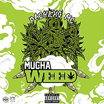 Mucha Weed