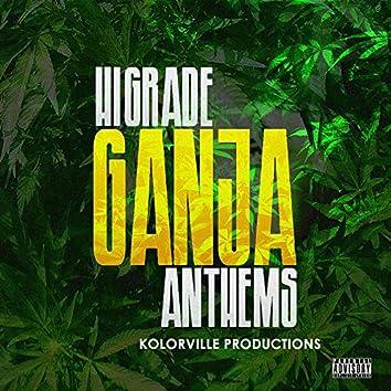 Hi Grade Ganja Anthems (Kolorville Productions Presents)