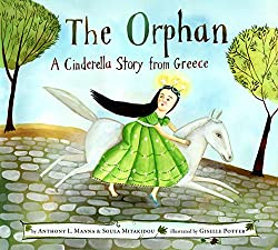 The Orphan: A Cinderella Story from Greece: Anthony Manna, Christodoula Mitakidou, Giselle Potter