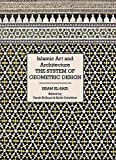 Islamic Art & Architecture - The System of Geometric Design