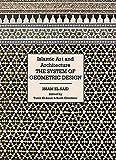 Islamic Art & Architecture - The System of Geometric Design