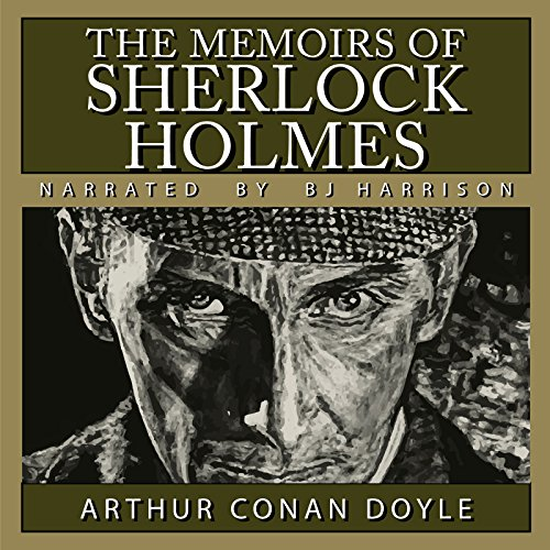 The Memoirs of Sherlock Holmes [Classic Tales Edition] audiobook cover art