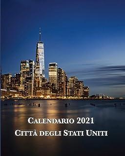 Calendario 2021 Città degli Stati Uniti: Lunedì-domenica, gennaio-dicembre con immagini delle principali città americane