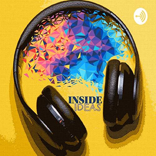 Inside Ideas with Marc Buckley Podcast By One Point 5 Media Inside Ideas with Marc Buckley cover art