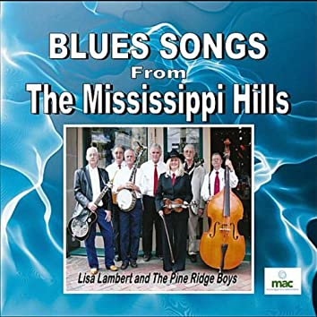Blues Songs From the Mississippi Hills