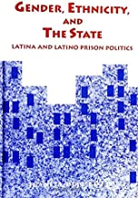 Gender, Ethnicity, and the State: Latina and Latino Prison Politics