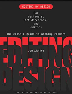 Editing by Design: For Designers, Art Directors, and Editors--the Classic Guide to Winning Readers