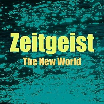 Zeitgeist, Vol. 8 (The New World)
