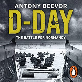D-Day     The Battle for Normandy              By:                                                                                                                                 Antony Beevor                               Narrated by:                                                                                                                                 Cameron Stewart                      Length: 19 hrs and 48 mins     364 ratings     Overall 4.6