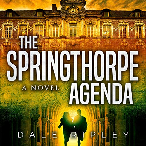 The Springthorpe Agenda                   By:                                                                                                                                 Dale Ripley                               Narrated by:                                                                                                                                 David Wolfson                      Length: 8 hrs and 46 mins     13 ratings     Overall 4.4