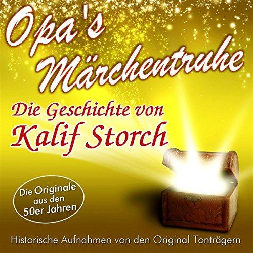 Die Geschichte von Kalif Storch (Opa's Märchentruhe) audiobook cover art