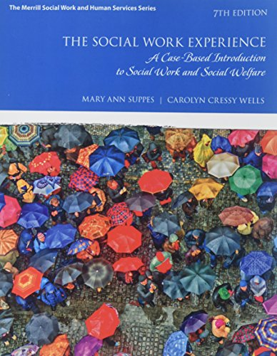 The Social Work Experience: A Case-Based Introduction to Social Work and Social Welfare plus MyLab Helping Professions w