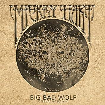 Big Bad Wolf (Strange World Mix)