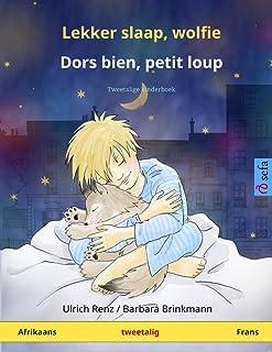 Lekker slaap, wolfie - Dors bien, petit loup (Afrikaans - Frans): Tweetalige kinderboek